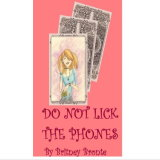 Do Not Lick The Phones