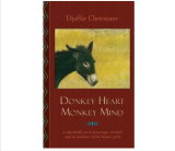 Donkey Heart Monkey Mind